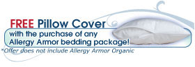 Free Allergy Pillow Cover with the purchase of any Allergy Armor Bedding Package