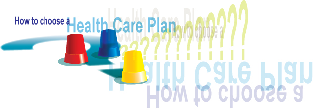 How to choose a Health Care Plan?