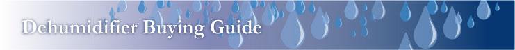 Dehumidifier Buying Guide