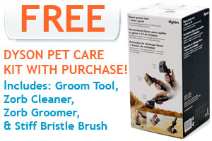 Free Dyson Pet Care Kit with Purchase!