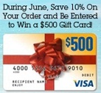 Order Before July 1st and Be Entered to Win a $500 VISA Gift Card
