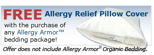 Free Standard Size Allergy Relief Pillow Cover with the purchase of any Allergy Armor Bedding Package