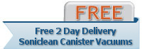 Free Second Day Delivery on Soniclean Canister Vacuum Cleaners